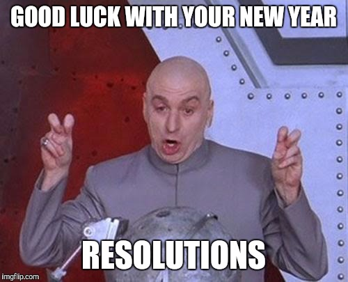 Good Luck New Year Resolutions Meme